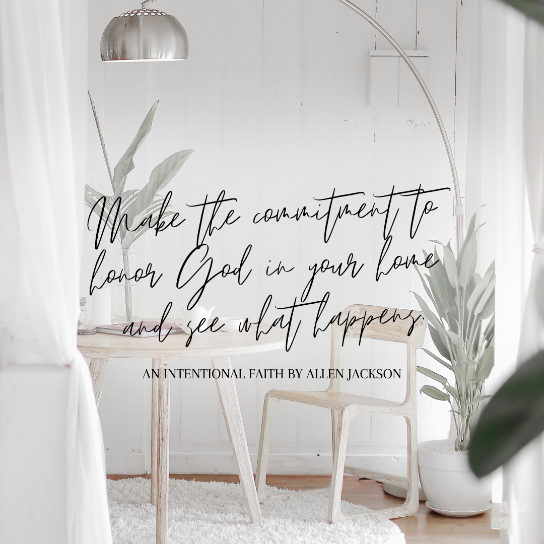 Make the commitment to honor God in your home