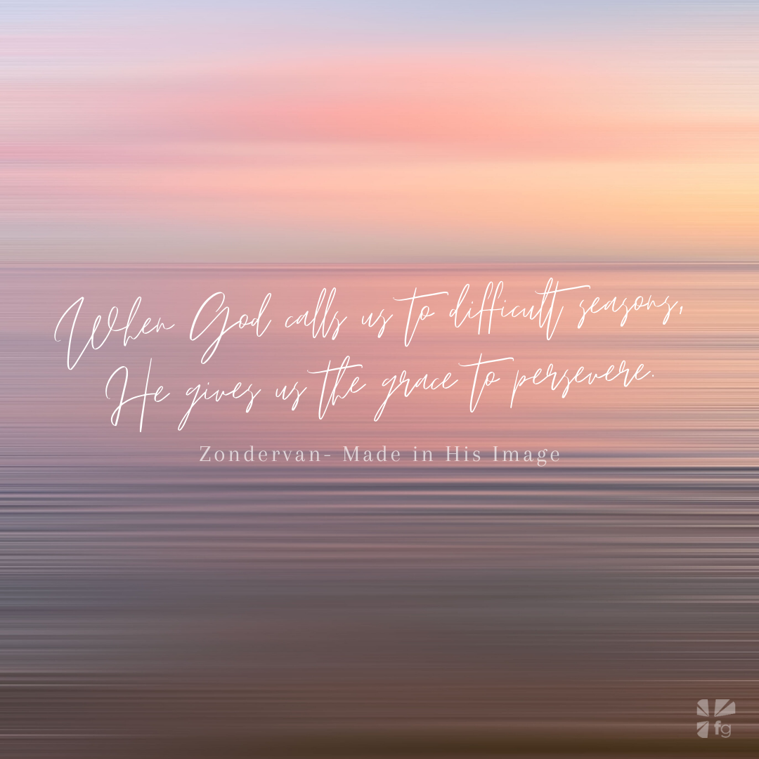 He gives us the grace to persevere.