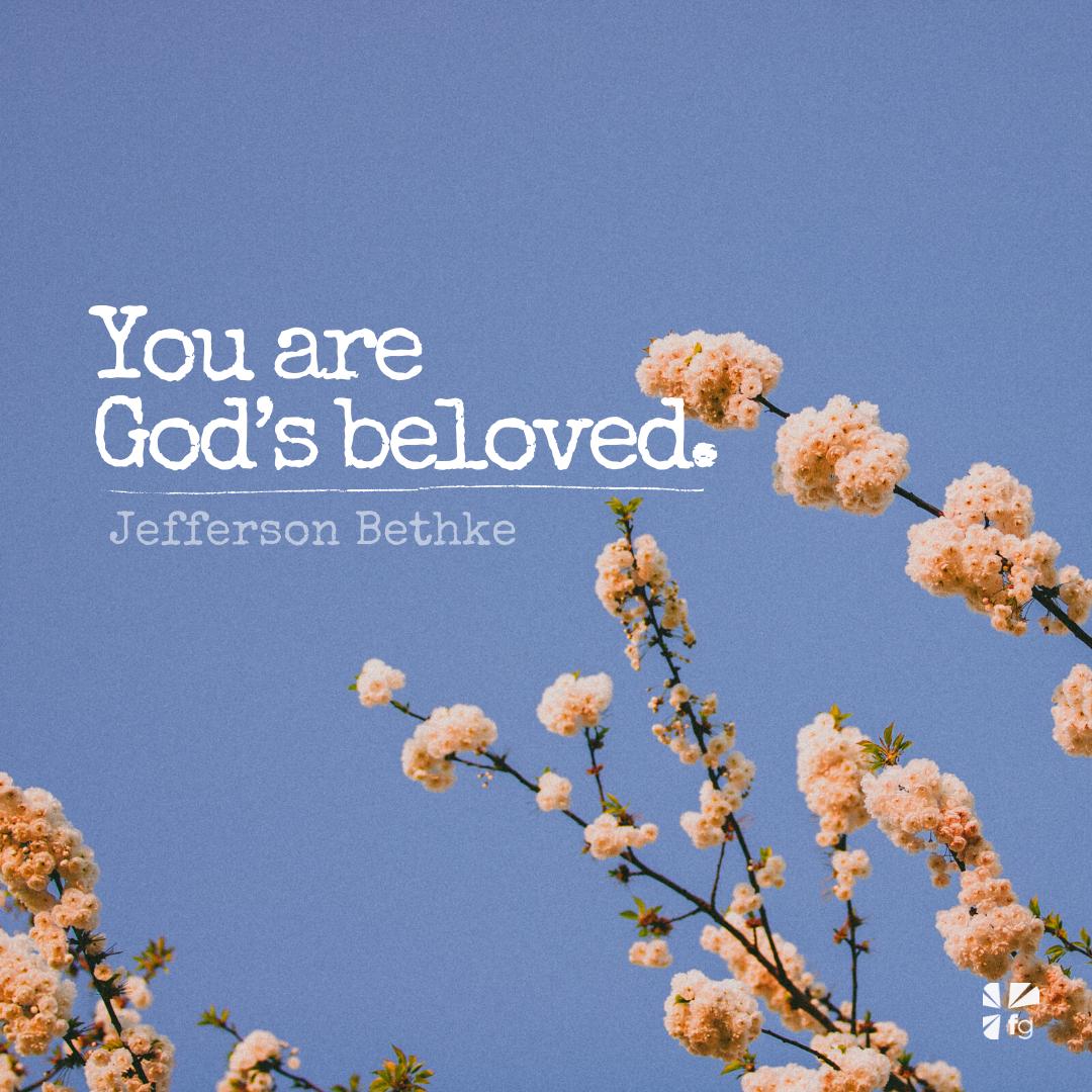 You are God's beloved