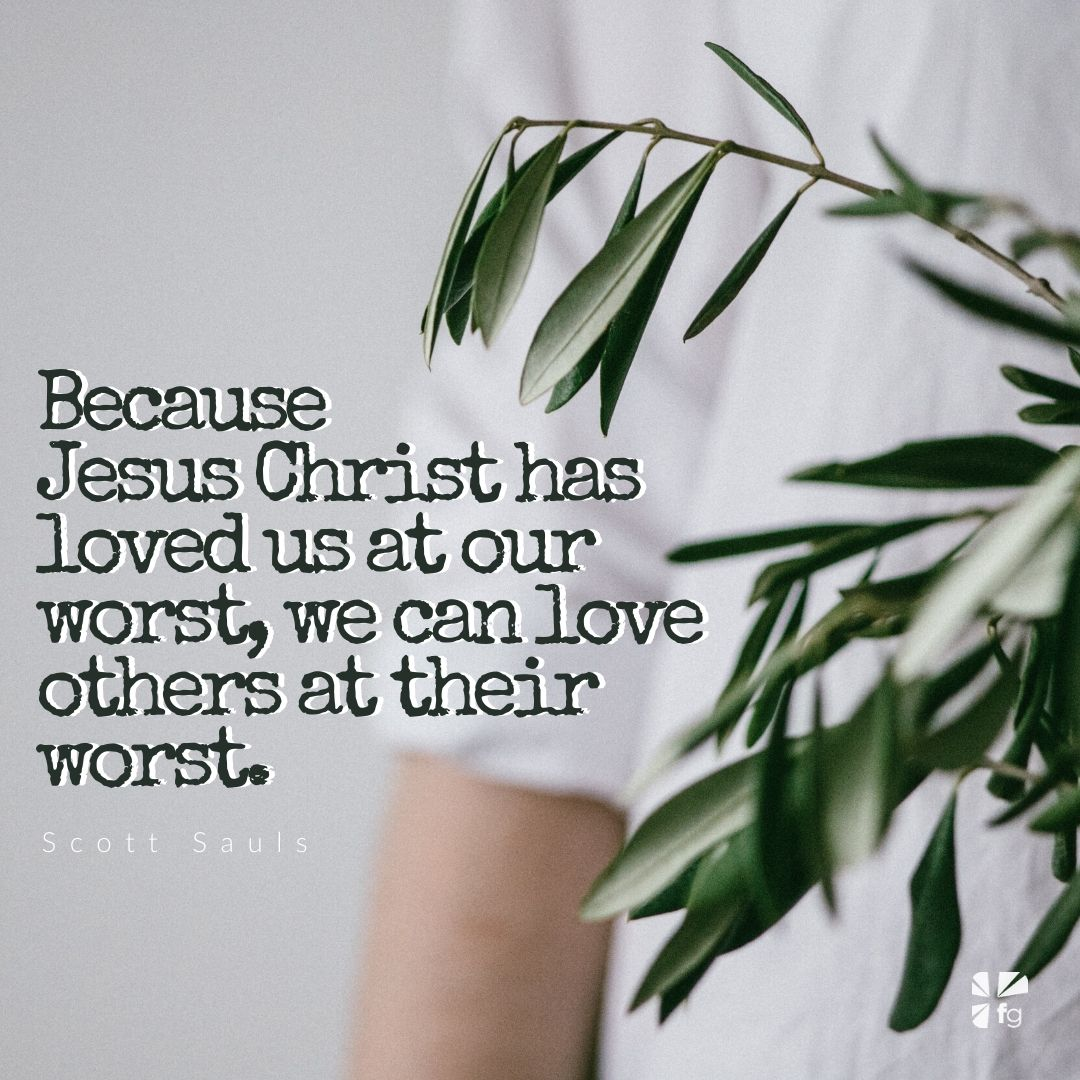 Loving Others at Their Worst