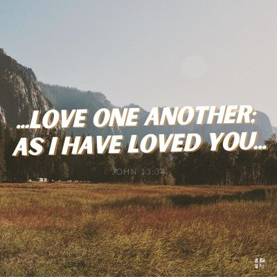 """Love one another as I have loved you"" - John 13:34"