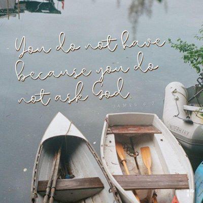 """""""Du har inte för att du inte frågar Gud"""" Jakob 4: 2"""