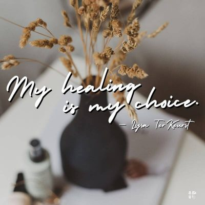 """My healing is my choice"" Lysa TerKeurst"