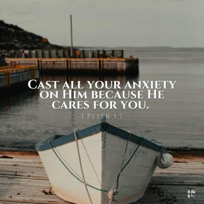 """Cast all your anxiety on Him because He cares for you."" 1 Peter 5:7"