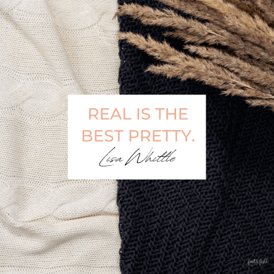 Real is the best pretty.