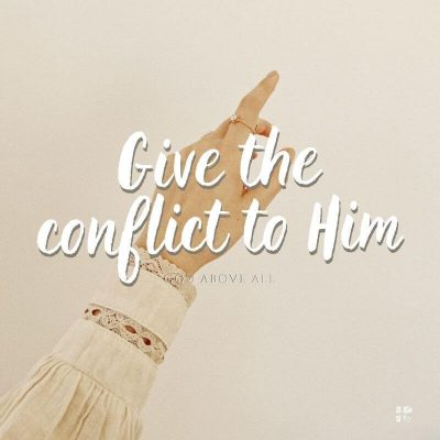 Give the conflict to Him.