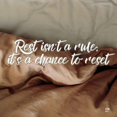 Rest isn't a rule; it's a chance to reset.