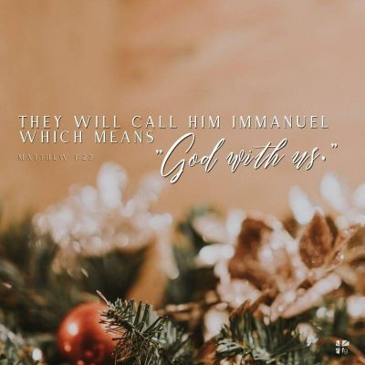"""They will call Him Immanuel which means """"God with us."""""""