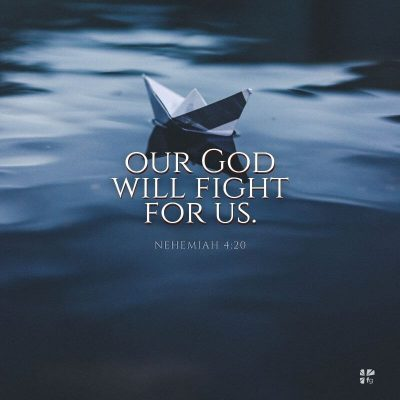 """Our God will fight for us."" Nehemiah 4:20"