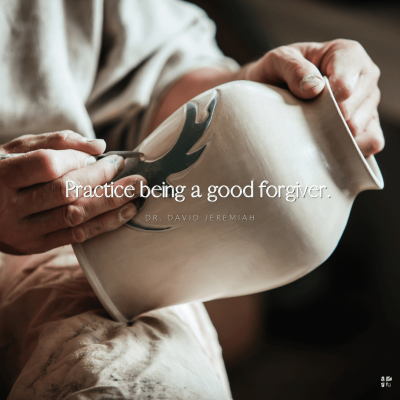 """""""Practice being a good forgiver."""" Dr. David Jeremiah"""