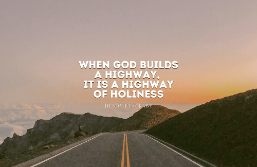 Holiness isn't a lofty word; it just means to be set apart for God's purposes, to be like Him. We are His people, His kids and we are called to be holy (set apart) like Him! That naturally means that sin is going to get an eviction notice! Goodbye! We're on the highway of holiness!