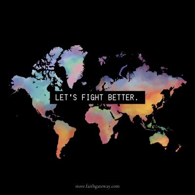 Let's fight better.
