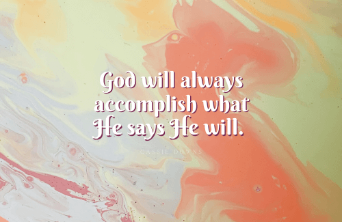Have faith in the struggle. Whatever it is that you are going through, keep your eyes on the Promise-Giver. What He allows may be confusing at times, but He is with you and for you. Wait for His promises.