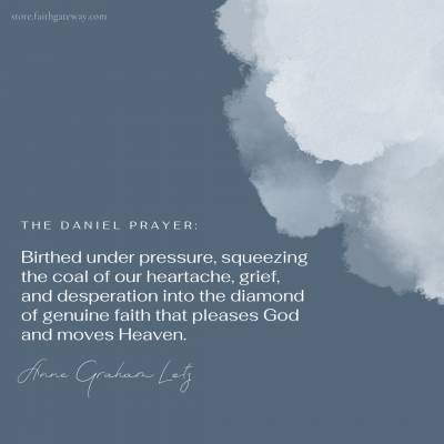 The Daniel Prayer: Birthed under pressure, squeezing the coal of our heartache, grief, and desperation into the diamond of genuine faith that pleases God and moves Heaven.