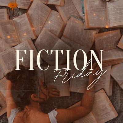 Fiction Friday